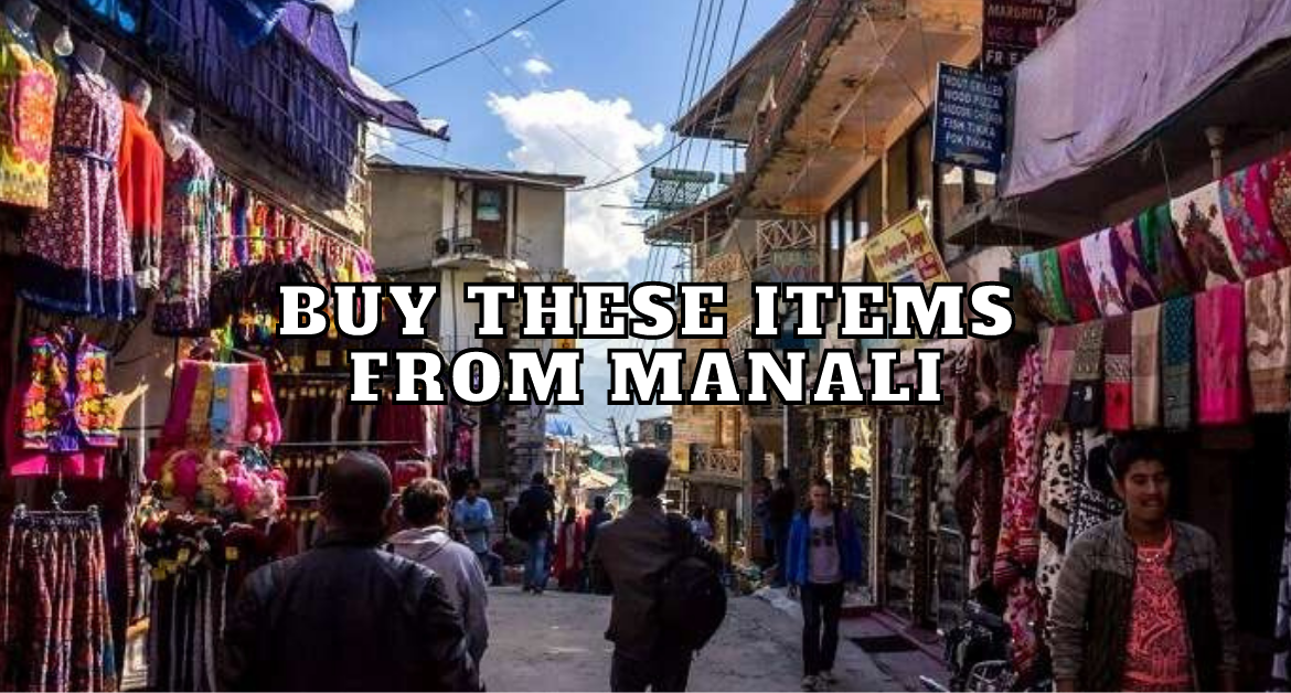 Buy-these-items-from-manali