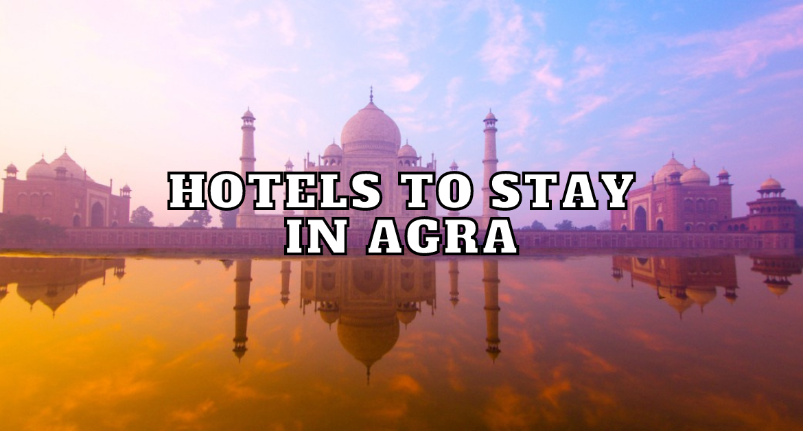 HOTELS-TO-STAY-IN-AGRA