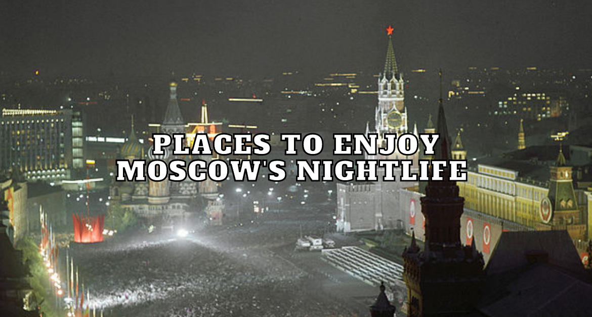 PLACES-TO-ENJOY-Moscow's-Nightlife