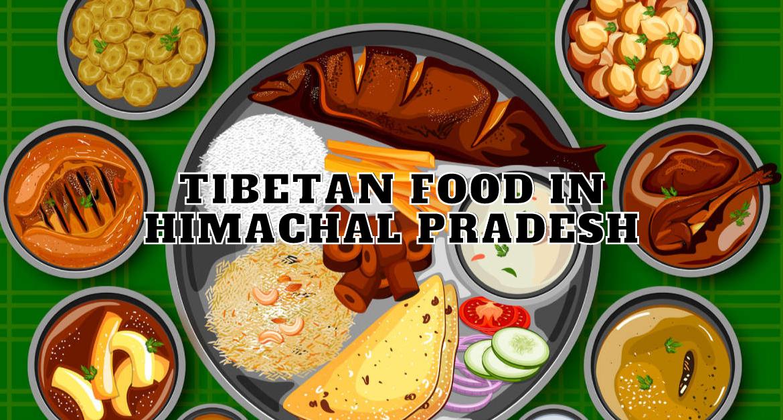 Tibetan-Food-in-HIMACHAL-PRADESh