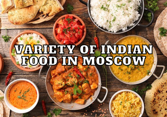 Variety-of-Indian-food-in-Moscow