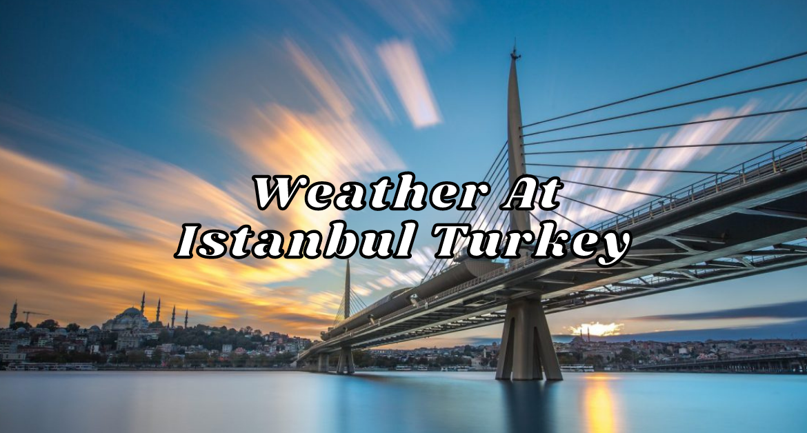 Weather-At-Istanbul-Turkey