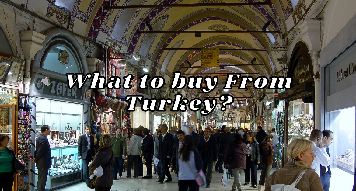 What-to-buy-From-Turkey