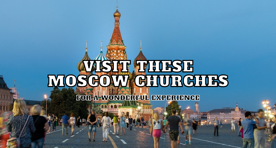 visit-these-Moscow-churches