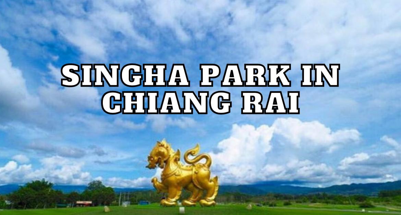 Singha-park-chiang-rai