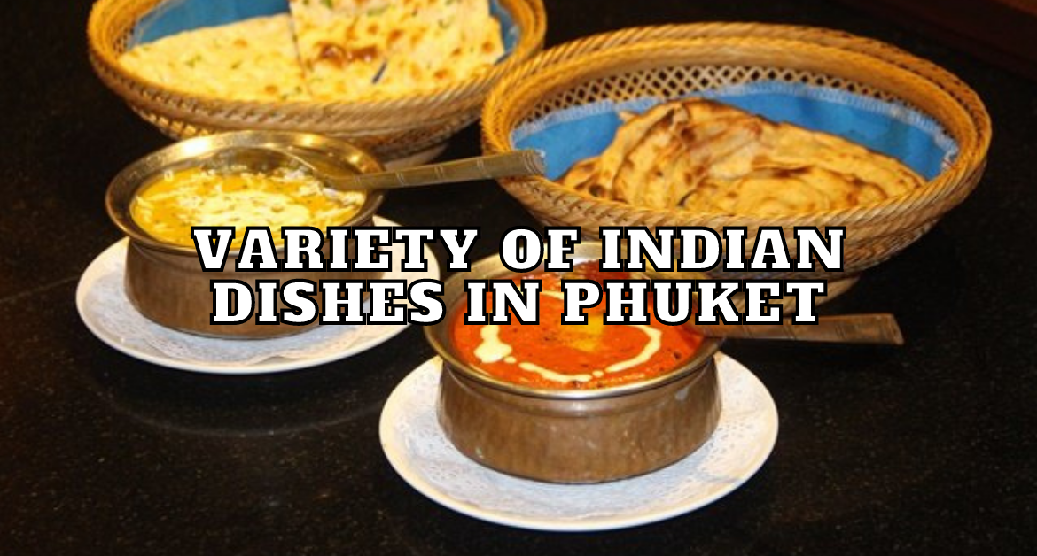 Variety-of-indian-dishes-in-phuket