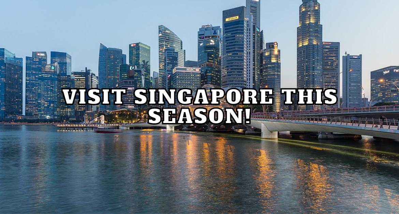 Visit-Singapore-this-season!