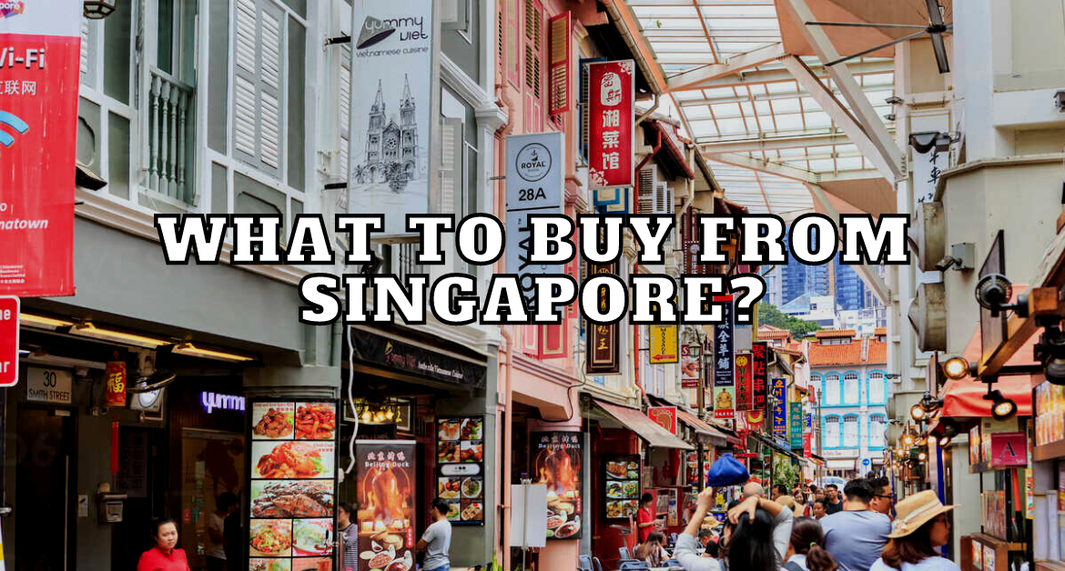 What-to-buy-from-Singapore