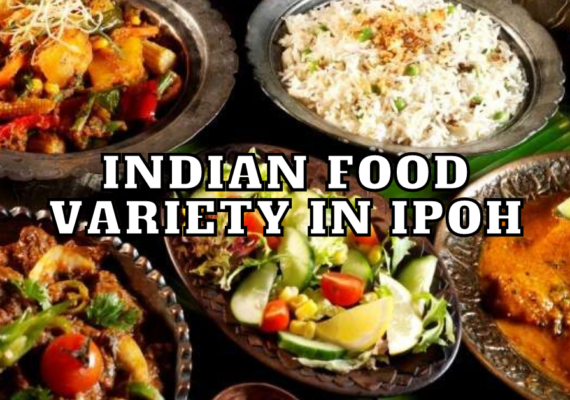 indian-food-variety-in-ipoh