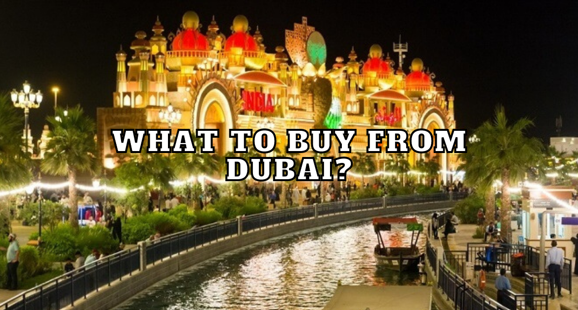 What-to-buy-from-Dubai